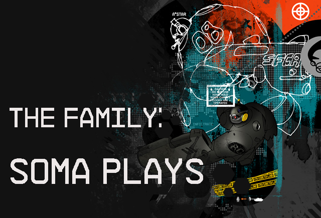 The Family: Soma Plays